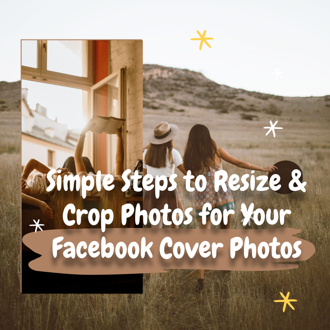 How To Resize Facebook Cover P Os And Customize Your Facebook Profile Fotors Blog