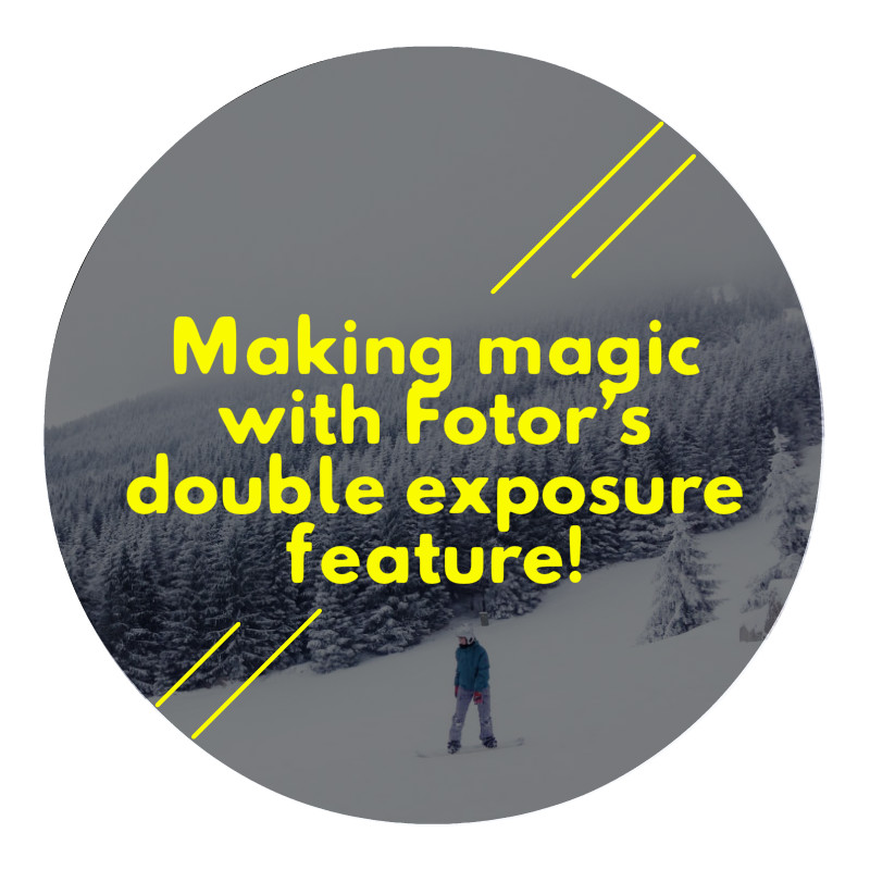 Making magic with Fotor's double exposure feature! | Fotor's Blog