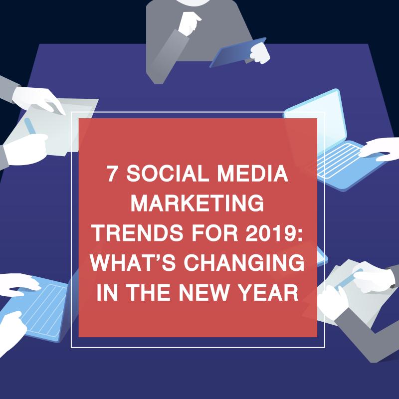 7 Marketing Trends Of Social Media To Notice In 2019 Fotor S Blog