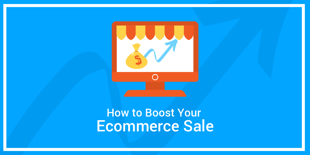 how to boost your ecommerce sale