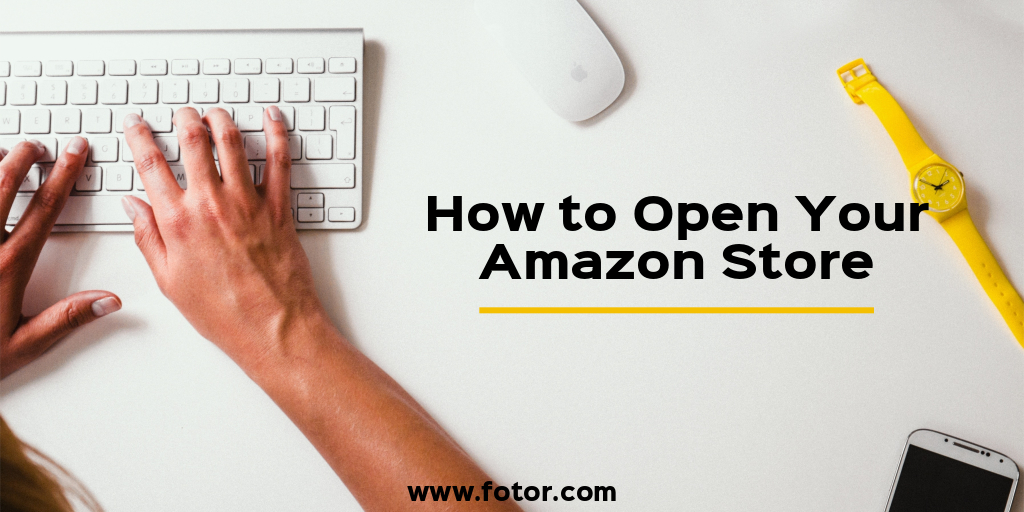how to open your amazon store -fotor