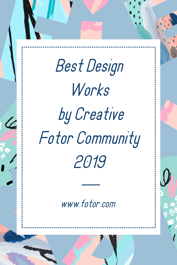 best design work of Fotor Community