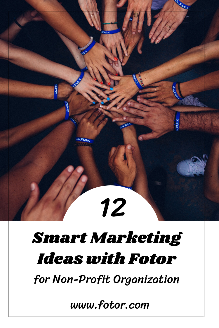 12 marketing ideas with fotor for non-profit organizations