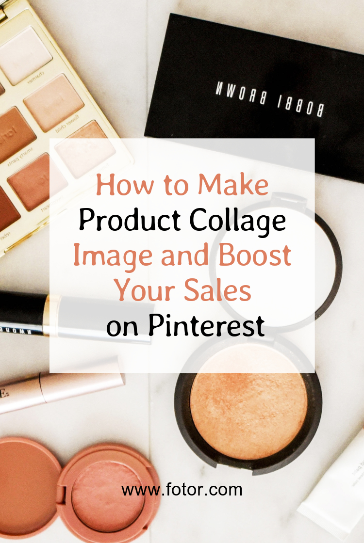 How to Make Product Collage Image and Boost Your Sales on Pinteres- Pinterest