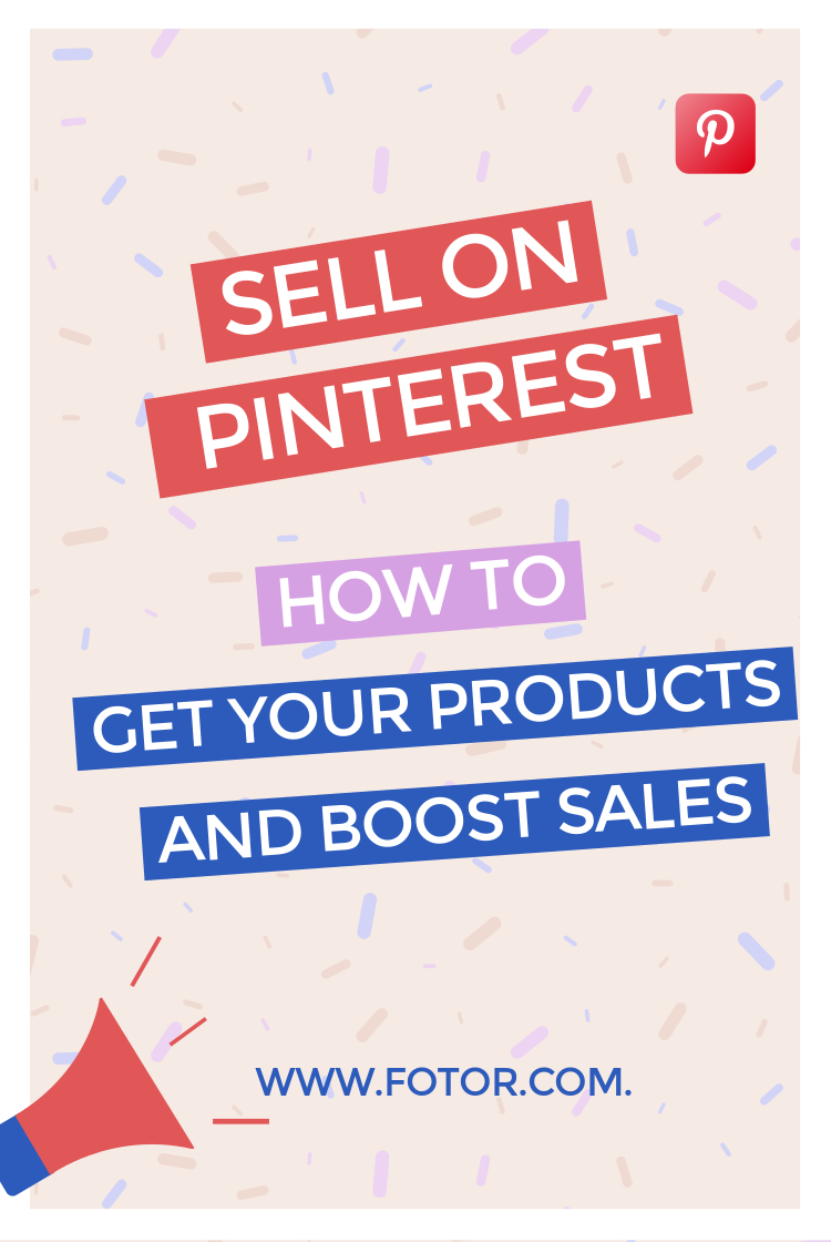 Sell on Pinterest How to get your products noticed and boost sales
